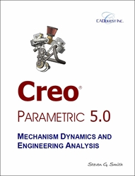 Creo Parametric 5.0 Mechanism Dynamics and Engineering Analysis