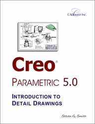 Creo Parametric 5.0 Introduction to Detail Drawings